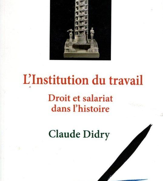 Institution du travail. Claude Didry